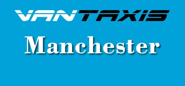 Vantaxis, Taxi Van and Man Manchester