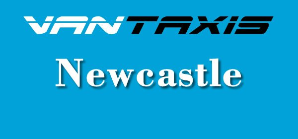 Vantaxis, Taxi Van and Man Newcastle